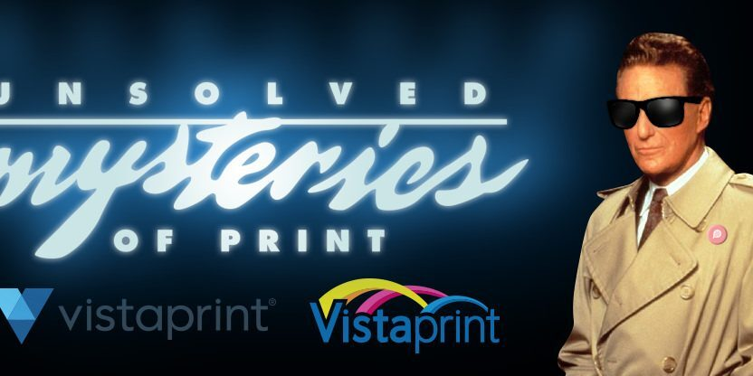 Unsolved-Mysteries-Of-Print-Vistaprint-Banner (1)
